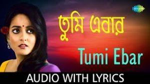 Tumi Ebar Lyrics